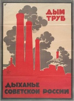 "Soviet Poster, 'The Smoke of Chimneys is the Breath of Soviet Russia,"" 1930s"
